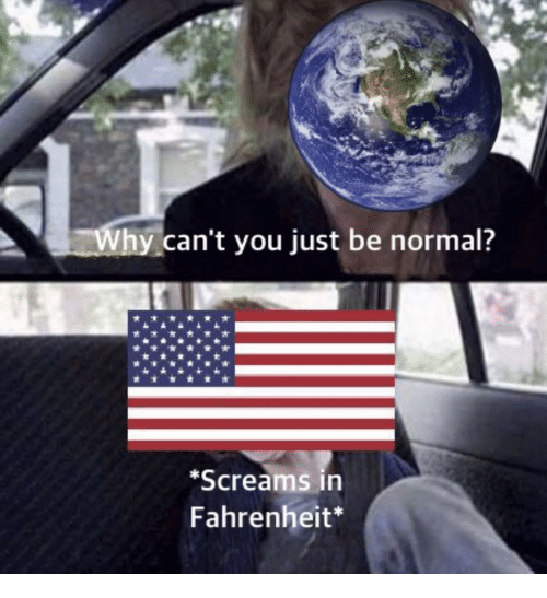 Fahrenheit, Why, and You: Why can't you just be normal?  Screams in  Fahrenheit*