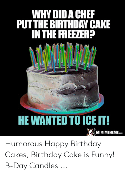Fine Why Dida Chef Putthe Birthday Cake In The Freezer He Wanted To Funny Birthday Cards Online Alyptdamsfinfo