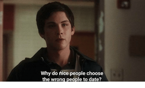 Nice People: Why do nice people choose  the wrong people to date?