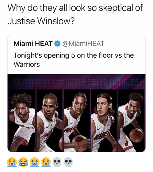 Justise Winslow, Miami Heat, and Nba: Why do they all look so skeptical of  Justise Winslow?  Miami HEAT● @MiamiHEAT  Tonight's opening 5 on the floor vs the  Warriors  UICE NIGHTS UICE NIGHTS UICE NIGHTS UIC  UICE NI1GHTS UICE NIGHTS UICE NIGHTS UT  ENTGHTS  UICE NIGHTS  UİCE NIGHTS UICE NI  UICE NIGHTS: UICE NI'GHTS ICE NIGHTS 😭😂😭😭💀💀