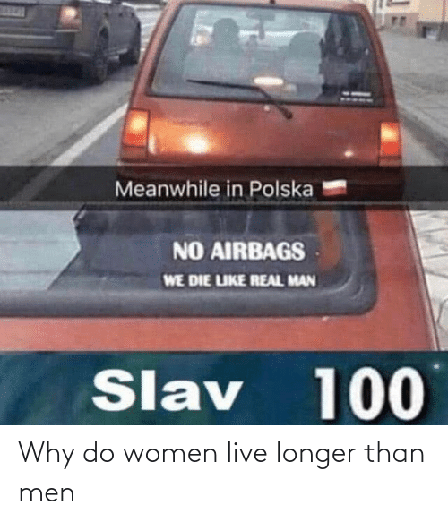 Than: Why do women live longer than men
