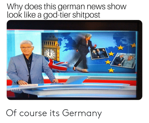 Shitpost: Why does this german news show  look like a god-tier shitpost  TIME Of course its Germany