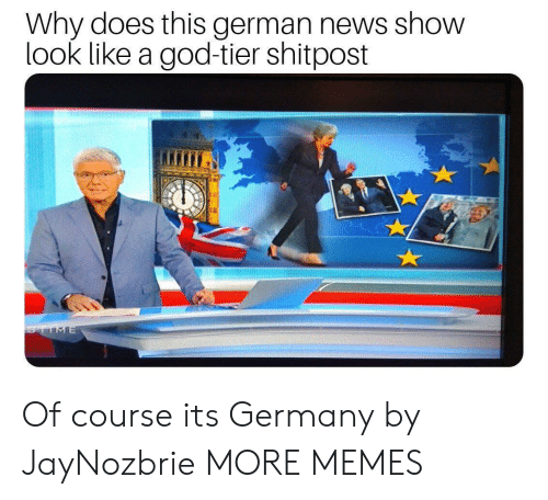 Shitpost: Why does this german news show  look like a god-tier shitpost  TIME Of course its Germany by JayNozbrie MORE MEMES