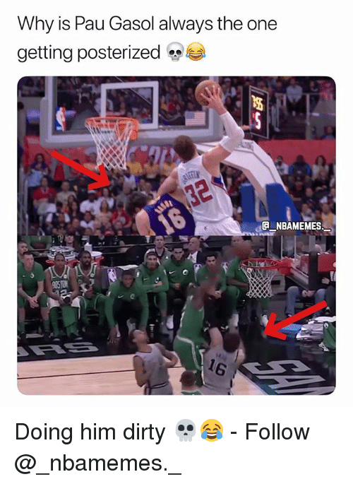 posterized: Why is Pau Gasol always the one  getting posterized  NBAMEMES Doing him dirty 💀😂 - Follow @_nbamemes._
