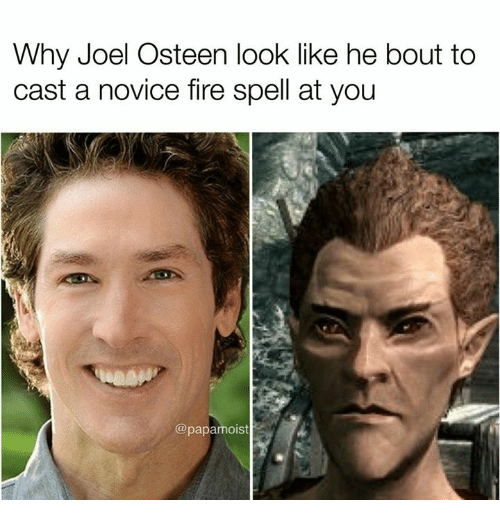 Fire, Memes, and Joel Osteen: Why Joel Osteen look like he bout to  cast a novice fire spell at you  @papamoist
