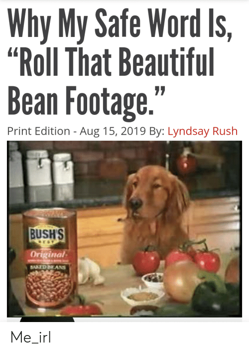 Why My Safe Word Is Roll That Beautiful Bean Footage 77 Print ...