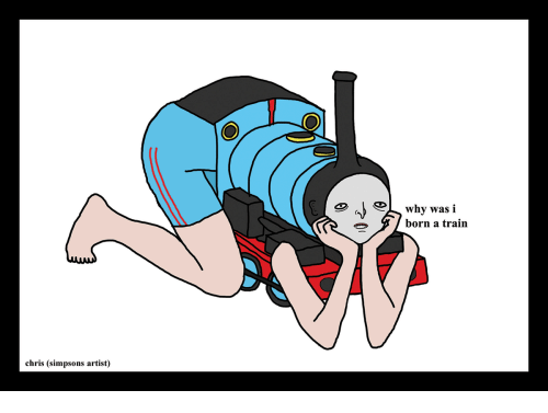 Chris Simpsons: why was i  born a train  chris (simpsons artist)