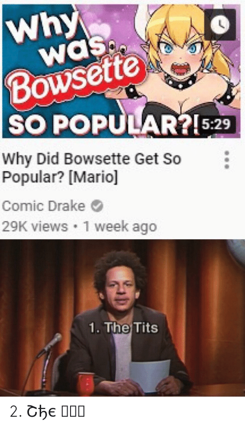 wasp: Why  WaSp  Bowsette  SO POPULAR?!5:29  Why Did Bowsette Get So  Popular? [Mario]  Comic Drake  29K views 1 week ag  1. The Tits 2. Շђє ครร