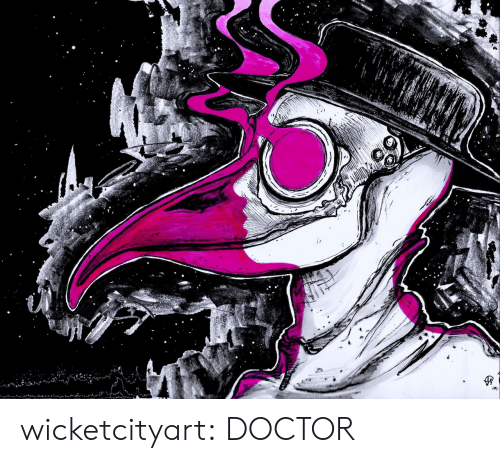 Doctor, Tumblr, and Blog: wicketcityart: DOCTOR