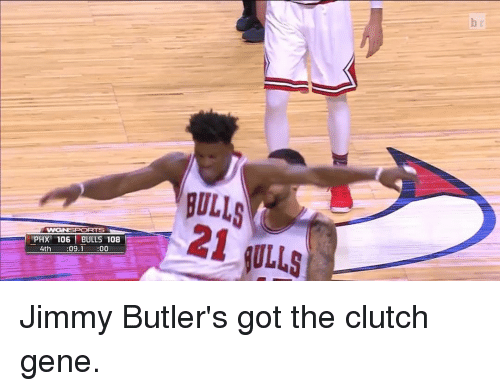 Jimmie: WIGNSPORTS  PHX 106 BULLS 108  4th  09.1  OO Jimmy Butler's got the clutch gene.