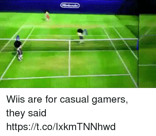 They, For, and They Said: Wiis are for casual gamers, they said https://t.co/IxkmTNNhwd