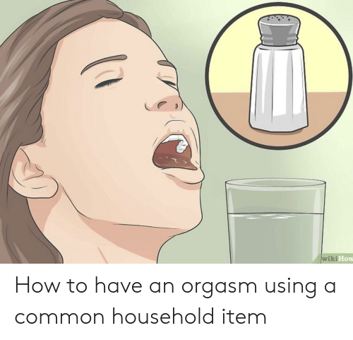 Wiki How How to Have an Orgasm Using a Common Household Item