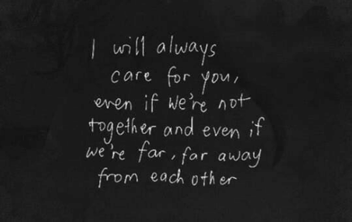 Will, You, and For: will always  care for you  enen if We're not  gether and even if  we're far, far away  from each oth