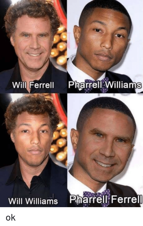 ferrell: Will Ferrell PharrellWilliams  Will Williams Pharrell Ferrell ok