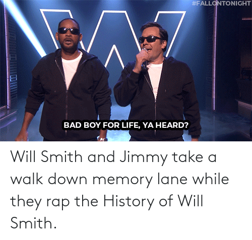 walk: Will Smith and Jimmy take a walk down memory lane while they rap the History of Will Smith.