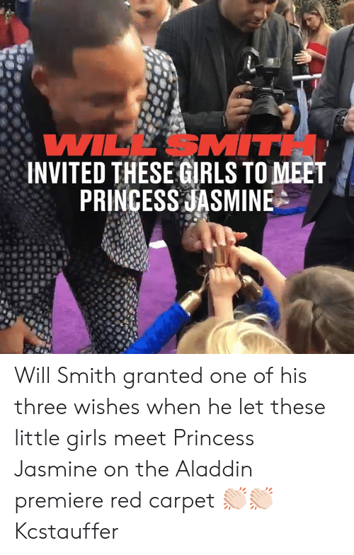 jasmine: WILL SMITH  INVITED THESE GRLS TO MEET  PRINCESS JASMINE Will Smith granted one of his three wishes when he let these little girls meet Princess Jasmine on the Aladdin premiere red carpet 👏🏻👏🏻  Kcstauffer