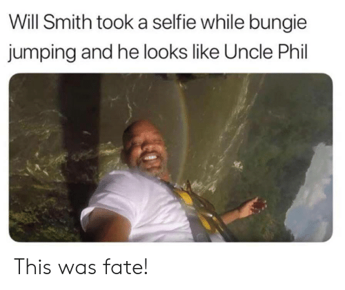 selfie: Will Smith took a selfie while bungie  jumping and he looks like Uncle Phil This was fate!