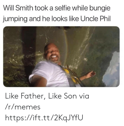 selfie: Will Smith took a selfie while bungie  jumping and he looks like Uncle Phil Like Father, Like Son via /r/memes https://ift.tt/2KqJYfU