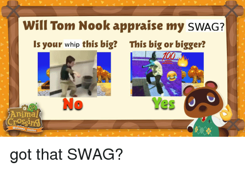 Will Tom Nook Appraise My SWAG? Is Your Whip This Big? This Big or