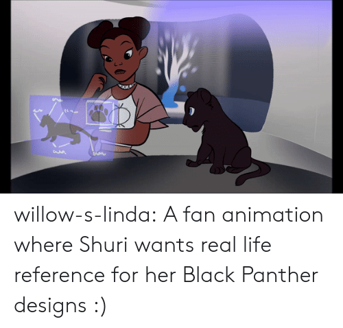 willow: willow-s-linda: A fan animation where Shuri wants real life reference for her Black Panther designs :)