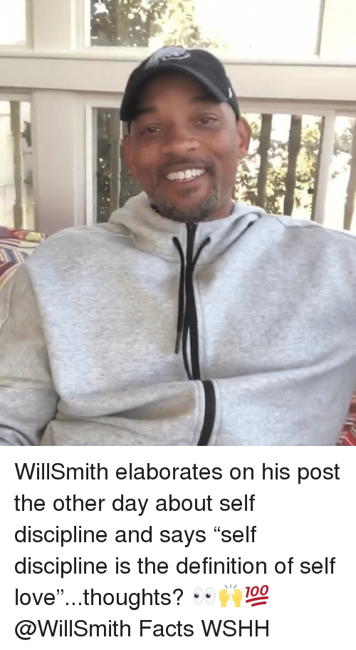 """Facts, Love, and Memes: WillSmith elaborates on his post the other day about self discipline and says """"self discipline is the definition of self love""""...thoughts? 👀🙌💯 @WillSmith Facts WSHH"""