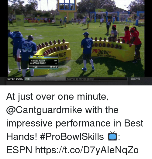 Russell Wilson: WiLs  PRIBOWL  DS  SKILLS SHOWDOWN  BEST HANDS  RUSSELL WILSON  SEA  NO  3 MICHAEL THOMAS  TIME  :000  SUPER BOWL PHI  Game in Minneapolis At just over one minute, @Cantguardmike with the impressive performance in Best Hands! #ProBowlSkills   📺: ESPN https://t.co/D7yAIeNqZo