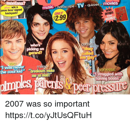 """Boobses: win a  jonas bros' signed  backpack!  music horoscope TV quizzes movies  ONLY  $2.99  win  props  GO  on  Zac  was never  he cool kid"""" """"breakouts make  vanessa  Istruggled with  having boobs  me so mad!  53 2007 was so important https://t.co/yJtUsQFtuH"""