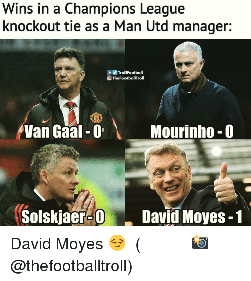 Troll Football: Wins in a Champions League  knockout tie as a Man Utd manager:  f Troll Football  TheFootballTroll  Van Gaal-0  Mourinho- 0  Solskjacr-ODavid Moyes-1 David Moyes 😏 ⠀⠀⠀⠀⠀⠀⠀⠀⠀⠀⠀ (📸 @thefootballtroll)