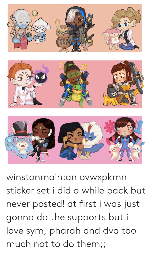 Dva: winstonmain:an ovwxpkmn sticker set i did a while back but never posted! at first i was just gonna do the supports but i love sym, pharah and dva too much not to do them;;