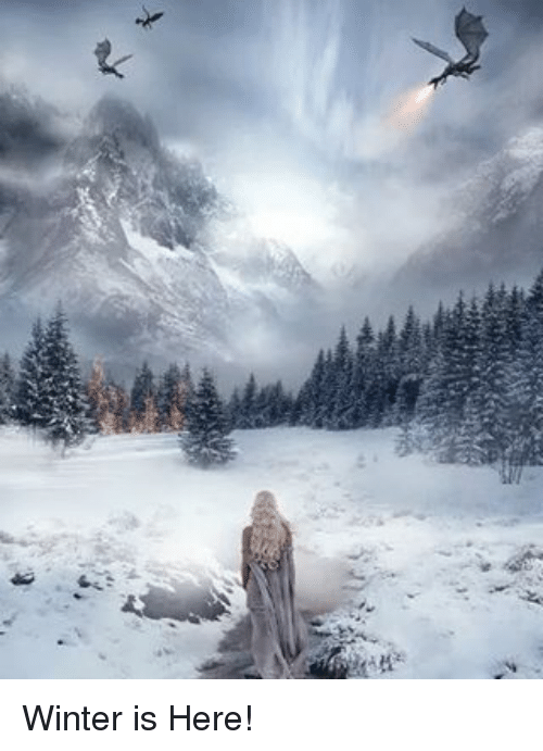 winter is here: Winter is Here!