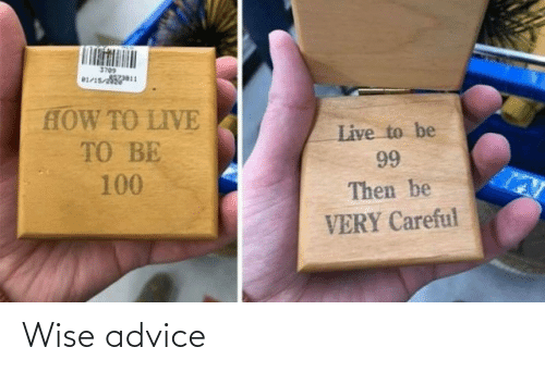 Advice: Wise advice