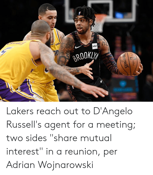 """reunion: wish  infor  BROOKLY  PALDING Lakers reach out to D'Angelo Russell's agent for a meeting; two sides """"share mutual interest"""" in a reunion, per Adrian Wojnarowski"""