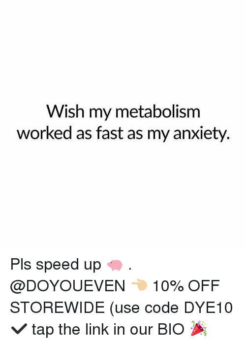Gym, Anxiety, and Link: Wish my metabolism  worked as fast as my anxiety. Pls speed up 🐖 . @DOYOUEVEN 👈🏼 10% OFF STOREWIDE (use code DYE10 ✔️ tap the link in our BIO 🎉
