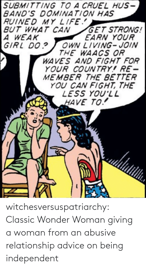 Wonder Woman: witchesversuspatriarchy:  Classic Wonder Woman giving a woman from an abusive relationship advice on being independent