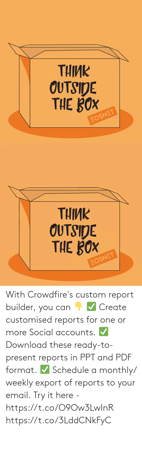 Email: With Crowdfire's custom report builder, you can 👇 ✅ Create customised reports for one or more Social accounts. ✅ Download these ready-to-present reports in PPT and PDF format. ✅ Schedule a monthly/ weekly export of reports to your email.  Try it here - https://t.co/O9Ow3LwInR https://t.co/3LddCNkFyC