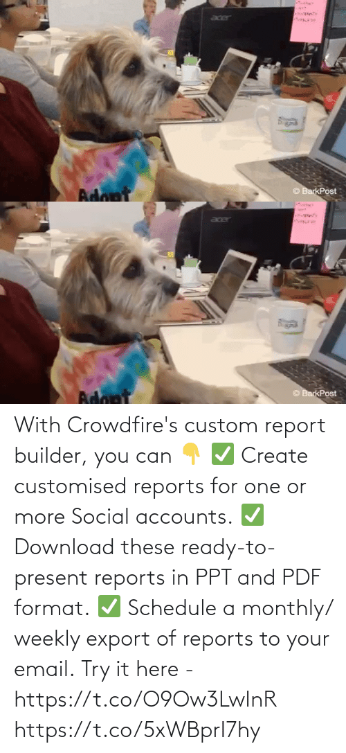 Email: With Crowdfire's custom report builder, you can 👇 ✅ Create customised reports for one or more Social accounts. ✅ Download these ready-to-present reports in PPT and PDF format. ✅ Schedule a monthly/ weekly export of reports to your email.  Try it here - https://t.co/O9Ow3LwInR https://t.co/5xWBprI7hy