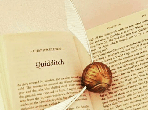 Quidditch: with  QUIDDITCH  what without her, Now  homework also out be a ve  wa  lent to had them do. which hundred king were seven in  read  there and iw ink.  that and se  Harry Mitt  smallest ra  a Wor  the people e usually although m Des  t that Sahara  em, the him  in bit ths CHAPTER ELEVEN  Quidditch  a more  h  had become and was  and first Qu  she the mountain out in the  for The them had ca  it. day  she be the three of and with  bright blue which crast  jar They were standing fire Snape was  ber, the weather t  became  As they entered Novem  the around cold. The grey the lake in stod Hagrid  the ground was covered frost. seen from the upstairs pitch, bund-  sticks on the rabbit-fi-  leskin