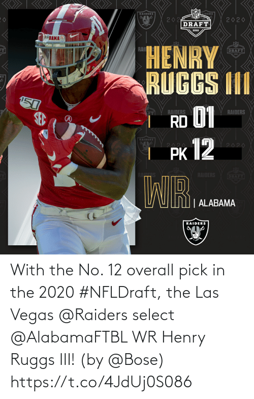las: With the No. 12 overall pick in the 2020 #NFLDraft, the Las Vegas @Raiders select @AlabamaFTBL WR Henry Ruggs III!  (by @Bose) https://t.co/4JdUj0S086