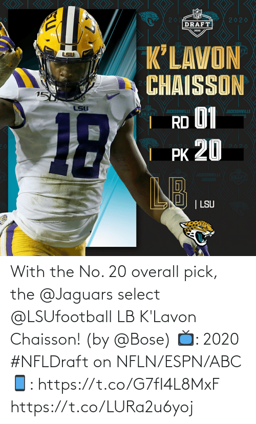 jaguars: With the No. 20 overall pick, the @Jaguars select @LSUfootball LB K'Lavon Chaisson!  (by @Bose)  📺: 2020 #NFLDraft on NFLN/ESPN/ABC 📱: https://t.co/G7fI4L8MxF https://t.co/LURa2u6yoj