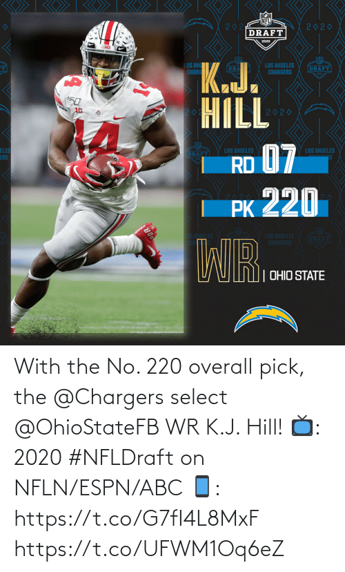 ABC: With the No. 220 overall pick, the @Chargers select @OhioStateFB WR K.J. Hill!  📺: 2020 #NFLDraft on NFLN/ESPN/ABC 📱: https://t.co/G7fI4L8MxF https://t.co/UFWM1Oq6eZ