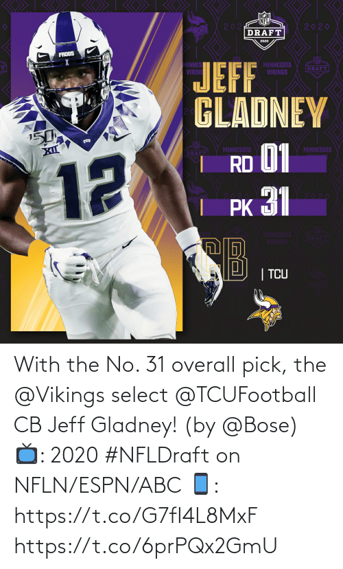 ESPN: With the No. 31 overall pick, the @Vikings select @TCUFootball CB Jeff Gladney! (by @Bose)  📺: 2020 #NFLDraft on NFLN/ESPN/ABC 📱: https://t.co/G7fI4L8MxF https://t.co/6prPQx2GmU