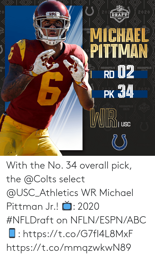 Abc, Indianapolis Colts, and Espn: With the No. 34 overall pick, the @Colts select @USC_Athletics WR Michael Pittman Jr.!   📺: 2020 #NFLDraft on NFLN/ESPN/ABC 📱: https://t.co/G7fI4L8MxF https://t.co/mmqzwkwN89
