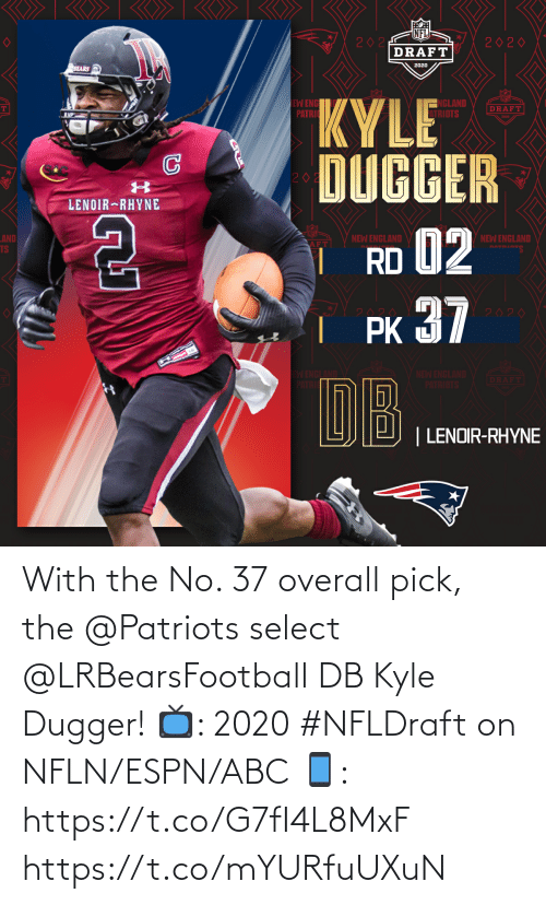 Patriotic: With the No. 37 overall pick, the @Patriots select @LRBearsFootball DB Kyle Dugger!   📺: 2020 #NFLDraft on NFLN/ESPN/ABC 📱: https://t.co/G7fI4L8MxF https://t.co/mYURfuUXuN