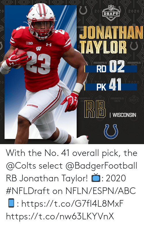 ESPN: With the No. 41 overall pick, the @Colts select @BadgerFootball RB Jonathan Taylor!  📺: 2020 #NFLDraft on NFLN/ESPN/ABC 📱: https://t.co/G7fI4L8MxF https://t.co/nw63LKYVnX