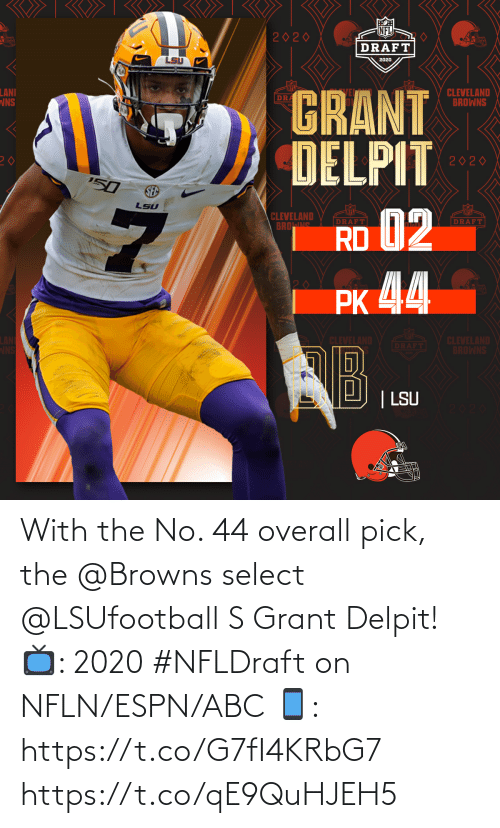ABC: With the No. 44 overall pick, the @Browns select @LSUfootball S Grant Delpit!   📺: 2020 #NFLDraft on NFLN/ESPN/ABC 📱: https://t.co/G7fI4KRbG7 https://t.co/qE9QuHJEH5