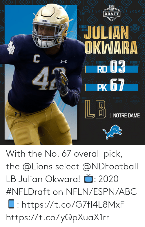 ABC: With the No. 67 overall pick, the @Lions select @NDFootball LB Julian Okwara!  📺: 2020 #NFLDraft on NFLN/ESPN/ABC 📱: https://t.co/G7fI4L8MxF https://t.co/yQpXuaX1rr