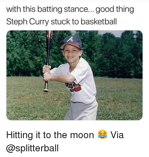 Basketball, Nba, and Sports: with this batting stance...good thing  Steph Curry stuck to basketball Hitting it to the moon 😂 Via @splitterball