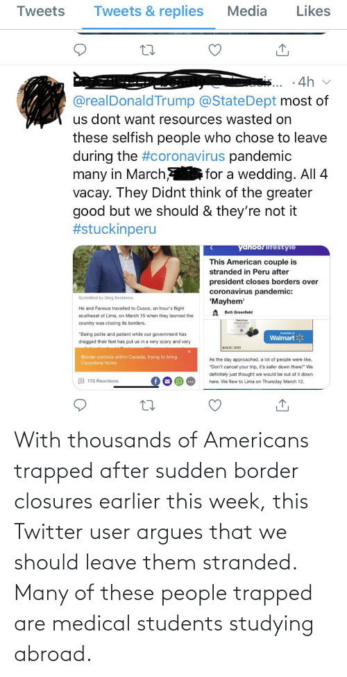 Medical Students: With thousands of Americans trapped after sudden border closures earlier this week, this Twitter user argues that we should leave them stranded. Many of these people trapped are medical students studying abroad.