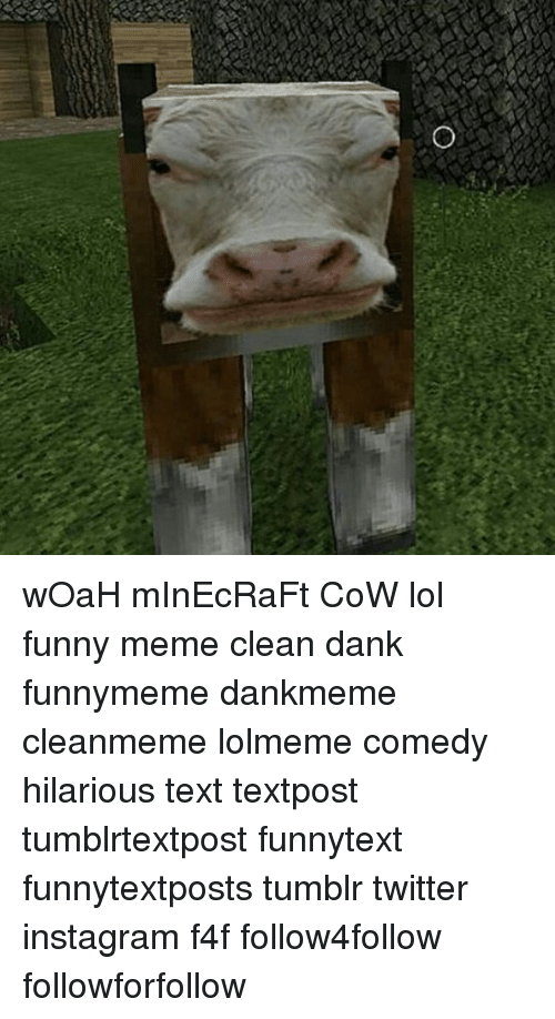 25 Best Memes About Minecraft Cow Minecraft Cow Memes