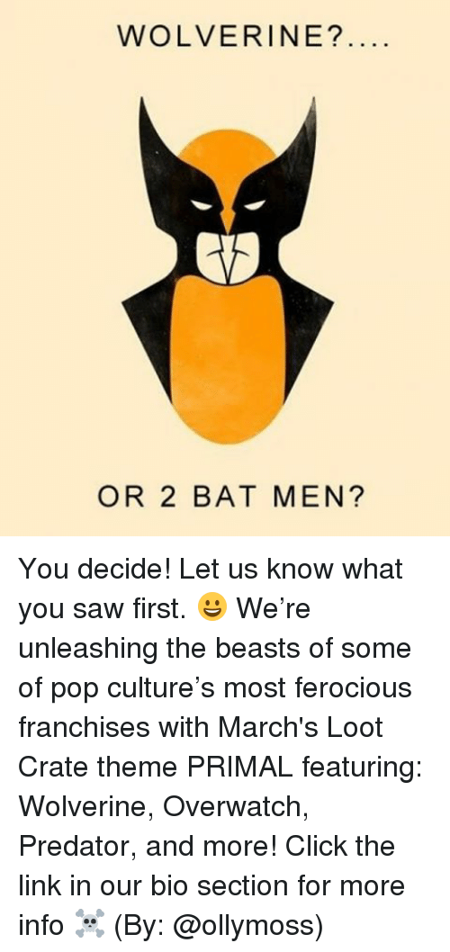 predation: WOLVERINE?  OR 2 BAT MEN? You decide! Let us know what you saw first. 😀 We're unleashing the beasts of some of pop culture's most ferocious franchises with March's Loot Crate theme PRIMAL featuring: Wolverine, Overwatch, Predator, and more! Click the link in our bio section for more info ☠️ (By: @ollymoss)